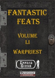Fantastic Feats Volume LI: Warpriest (PFRPG) PDF