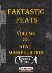 Fantastic Feats, Volume 53: Stat Manipulation (PFRPG) PDF