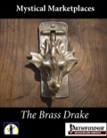Mystic Market Places: The Brass Drake (PFRPG) PDF