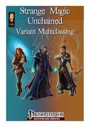 Strange Magic Unchained: Variant Multiclassing (PFRPG) PDF
