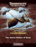 Thunderscape: Insect Riders of Kyan (PFRPG) PDF