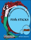 Uncommon Commoners #1: Fish Sticks (PFRPG) PDF