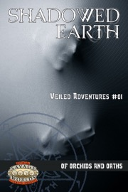 Shadowed Earth—Veiled Adventures #01: Of Orchids and Oaths (Savage Worlds) PDF