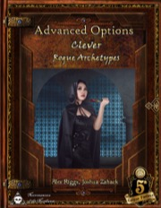 Advanced Options: Clever Rogue Archetypes (5E) PDF