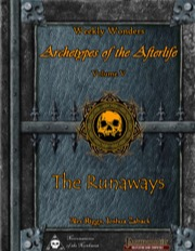 Weekly Wonders - Archetypes of the Afterlife Volume V - The Runaways (PFRPG) PDF
