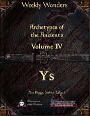 Weekly Wonders—Archetypes of the Ancients, Volume IV: Ys (PFRPG) PDF