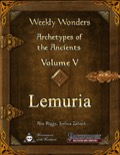 Weekly Wonders—Archetypes of the Ancients, Vol V: Lemuria (PFRPG) PDF