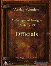 Weekly Wonders: Archetypes of Intrigue Volume VI - Officials (PFRPG) PDF