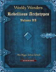 Weekly Wonders: Rebellious Archetypes, Volume VI (PFRPG) PDF