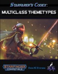 Starfarer's Codex: Multiclass ThemeTypes (SFRPG) PDF