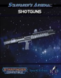Starfarer's Arsenal: Shotguns (SFRPG) PDF