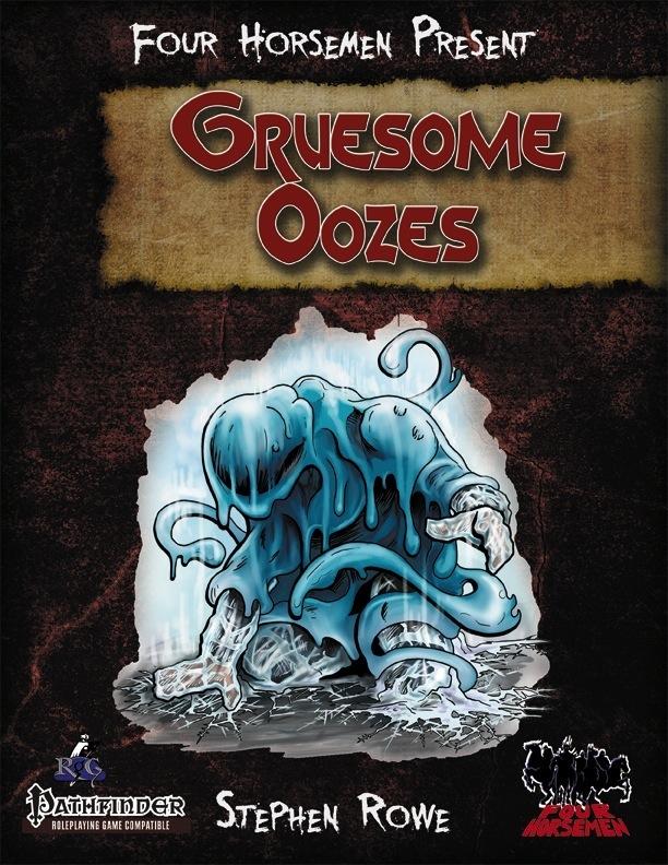 Four Horsemen Present: Gruesome Oozes (PFRPG) PDF