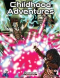 Childhood Adventures (PFRPG) PDF
