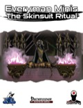 Everyman Minis: The Skinsuit Ritual (PFRPG) PDF