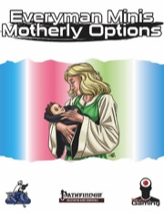 Everyman Minis: Motherly Options (PFRPG) PDF