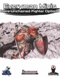 Everyman Minis: More Unchained Fighter Options (PFRPG) PDF