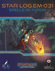 Star Log.EM-031: Spells of Furor (SFRPG) PDF