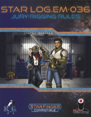 Star Log.EM-036: Jury-Rigging Rules (SFRPG) PDF