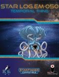 Star Log.EM-050: Temporal Thing (SFRPG) PDF