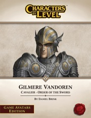 Characters-By-Level: Gilmere Vandoren—Game Avatars Edition Download