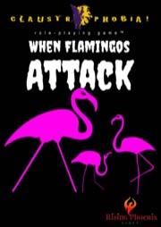Claustrophobia! — When Flamingos Attack (Claustrophobia! RPG) PDF