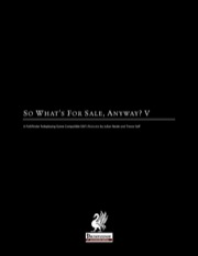 So What's For Sale, Anyway? V (PFRPG) PDF
