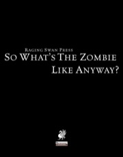 So What's The Zombie Like, Anyway? (PFRPG) PDF