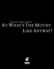 So What's The Mount Like, Anyway? (PFRPG) PDF