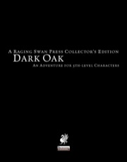 Dark Oak—Collector's Edition (PFRPG)