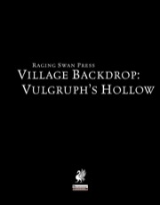 Village Backdrop: Vulgruph's Hollow (PFRPG) PDF