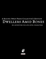 Dwellers Amid Bones—Collector's Edition (PFRPG)