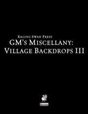 GM's Miscellany: Village Backdrops III (PFRPG)
