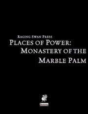 Place of Power: Monastery of the Marble Palm (PFRPG) PDF