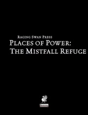 Places of Power: The Mistfall Refuge (PFRPG) PDF