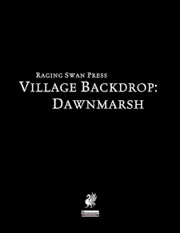 Village Backdrop: Dawnmarsh (PFRPG) PDF