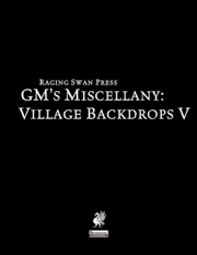 GM's Miscellany: Village Backdrop V (PFRPG) PDF