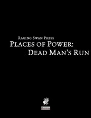 Places of Power: Dead Man's Run (PFRPG) PDF