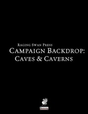 Campaign Backdrop: Caves & Caverns (PFRPG) PDF