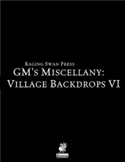 GM's Miscellany: Village Backdrop VI (PFRPG) PDF