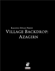 Village Backdrop: Azagirn (PFRPG) PDF