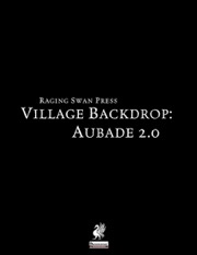 Village Backdrop: Aubade 2.0 (PFRPG) PDF