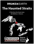 Broken Earth: The Haunted Straits (PFRPG) PDF