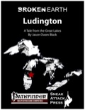 Broken Earth: Ludington (PFRPG) PDF
