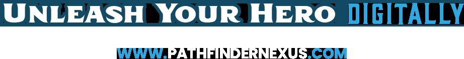 Unleash Your Hero Digitally: pathfinder nexus dot com